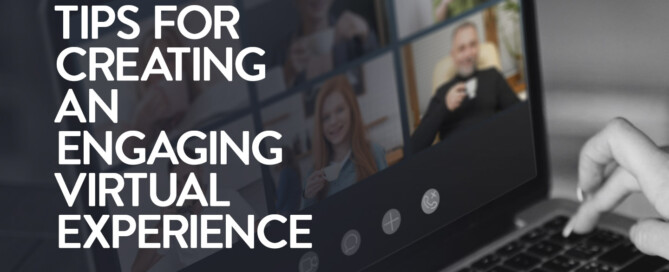 Tips for Creating an Engaging Virtual Event Experience